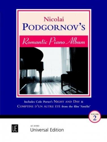 Nicolai Podgornov's Romantic Piano Album Band 2-14 prachtige piano's o.a. met Amelie van Yann Tiersen [muziek] Podgornov, Nicolai Ed.