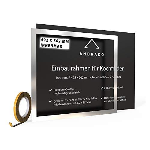 Einbaurahmen für Kochfelder - 492 x 562 mm - Premium-Qualität Adapterrahmen aus Edelstahl - Innenmaß Edelstahlrahmen - Rahmen inklusive Dichtband von ANDRADO