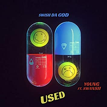 Used (feat. Young Swansii)