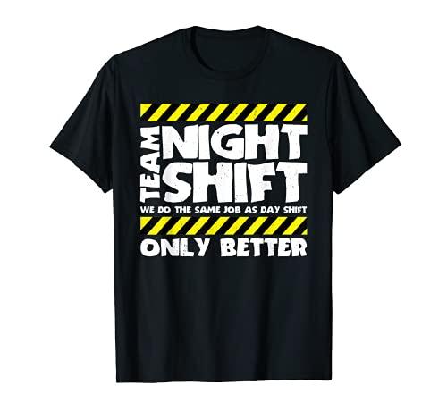 Camisa de trabajo de fábrica Sarcastic - Cambio nocturno del equipo Camiseta
