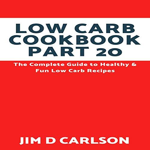 Low Carb Cookbook, Part 20 audiobook cover art