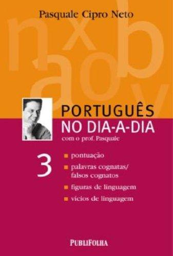 Português No Dia-A-Dia Com O Professor Pasquale 3