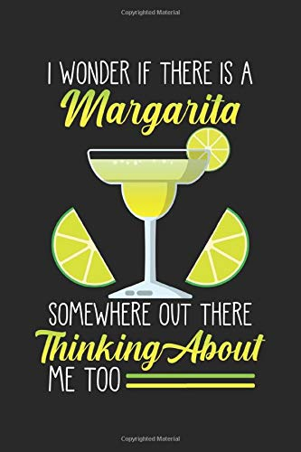 Margarita: Hilarious Margarita Tequila Funny Alcohol Drinking Notebook 6x9 Inches 120 dotted pages for notes, drawings, formulas   Organizer writing book planner diary