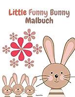 Little Funny Bunny Malbuch: Niedlicher kleiner lustiger Hase fuer Hasenliebhaber - Activity Book mit super suessen und liebenswerten Hasen - Fuer Jungen und Maedchen, Alter 2-8 - 60 einzigartige Hasenzeichnungen - Hasenalphabet -