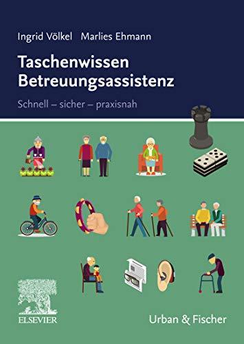 Taschenwissen Betreuungsassistenz: Schnell-sicher-praxisnah