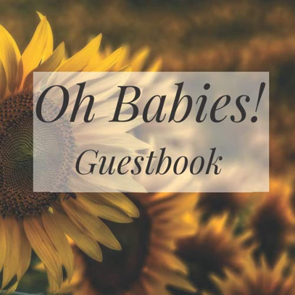 Oh Babies! Guestbook: Sunflowers Floral Flowers Garden Summer - Twins Shower Signing Sign In Book, Welcome New Baby Girl with Gift Log Recorder, ... Prediction, Advice Wishes, Photo Milestones