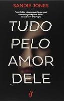 Tudo pelo amor dele (Português)