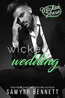 Wicked Wedding (Wicked Horse Vegas Book 4) by [Sawyer Bennett]