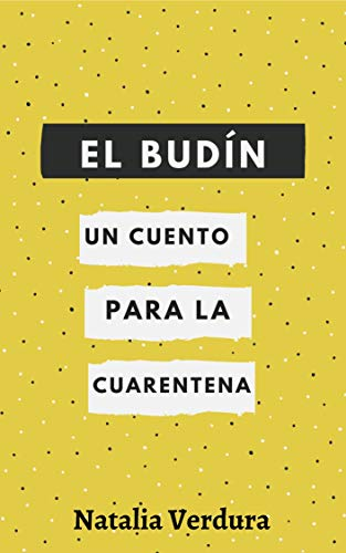 El Budín: Un Cuento Para La Cuarentena