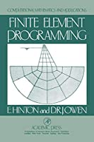 Finite Element Programming (Computational Mathematics & Its Applications)