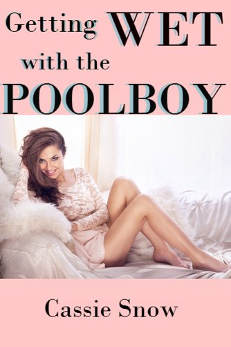 Getting Wet with the Pool Boy (cheating, housewife, rich) (English Edition)