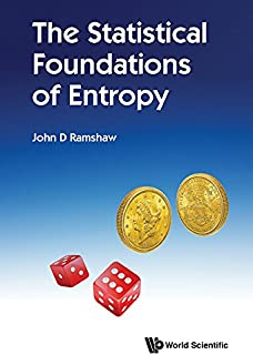 Statistical Foundations Of Entropy, The (Statistical Physics Complexity)