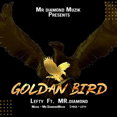 Golden Bird | Mr. Diamond | Lefty | 2021 [Explicit]