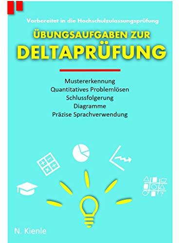 Vorbereitet in die Hochschulzulassungsprüfung - Übungsaufgaben zur Deltaprüfung