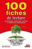 100 Fiches de lecture en économie, sociologie, histoire et géographie éco