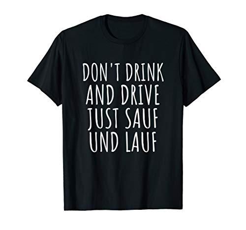 Don'T Drink And Drive Just Sauf Und Lauf Lustiges T-Shirt