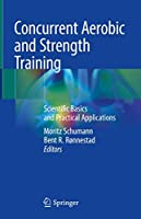 Concurrent Aerobic and Strength Training: Scientific Basics and Practical Applications