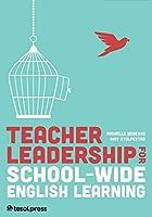 Teacher Leadership for School-Wide English Learning (SWEL)