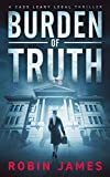 Burden of Truth (Cass Leary Legal Thriller Series Book 1)