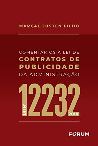 Comentários à Lei de Contratos de Publicidade da Administração: Lei nº 12.232/2010