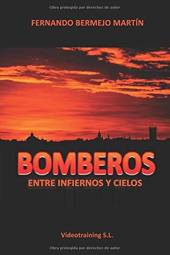 愛情リンス関与するBomberos: Entre infiernos y cielos