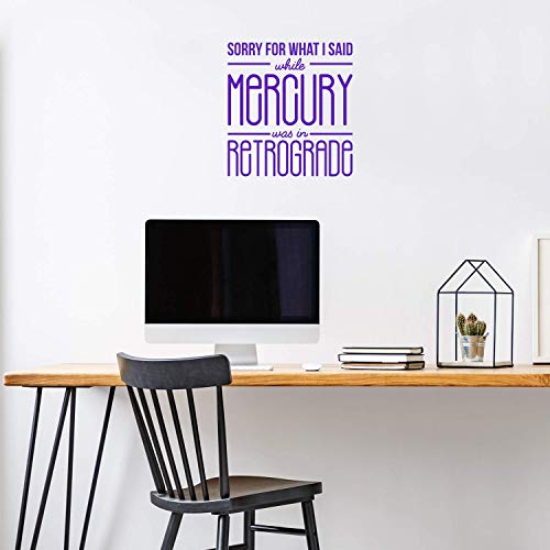 Vinyl Wall Art Decal - Sorry for What I Said While Mercury was in Retrograde - 18' x 17' - Trendy Cute Spiritual Positive Quote Sticker for Bedroom Living Room Office Coffee Shop Decor (Purple)