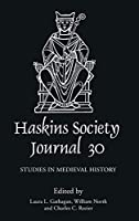 The Haskins Society Journal 30: 2018. Studies in Medieval History