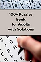 100+ Puzzle Book for Adults with Solutions: Easy Enigma Sudoku for Beginners, Intermediate and Advanced.