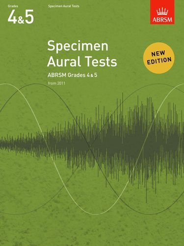 Specimen Aural Tests, Grades 4 & 5: new edition from 2011 (Specimen Aural Tests (ABRSM))