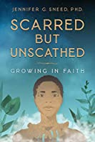 Scarred But Unscathed: Growing in Faith