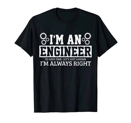 Engineer Gift Funny Saying Quote Nerd Student Engineering T-Shirt