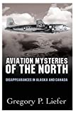 Aviation Mysteries of the North
