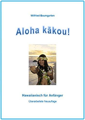 Aloha kākou!: Lehrbuch der hawaiianischen Sprache