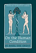 On The Human Condition: St Basil the Great (St. Vladimir's Seminary Press