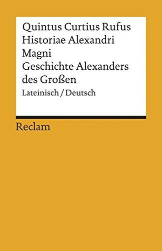 Historiae Alexandri Magni / Geschichte Alexanders des Großen: Lateinisch/Deutsch (Reclams Universal-Bibliothek)