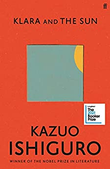 Klara and the Sun: Longlisted for the Booker Prize 2021 (English Edition) par [Kazuo Ishiguro]