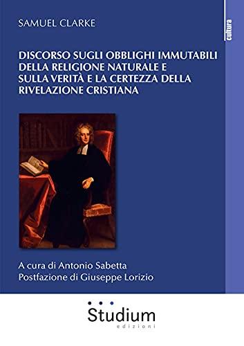 Discorso sugli obblighi immutabili della religione naturale e sulla verità e la certezza della rivelazione cristiana