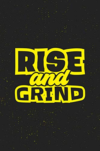 Rise and grind: Motivational Notebook lined Journal - Unique, Colorful Diary – Scrapbook ( motivational quotes )