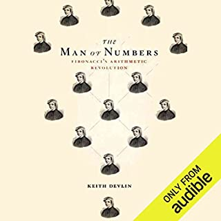 The Man of Numbers     Fibonacci's Arithmetic Revolution              Written by:                                                                                                                                 Keith Devlin                               Narrated by:                                                                                                                                 Ray Chase                      Length: 5 hrs and 14 mins     Not rated yet     Overall 0.0