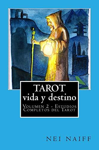 Tarot, vida y destino: 2 (Estudios Completos del Tarot)