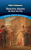 Twelfth Night; Or, What You Will (Dover Thrift Editions)