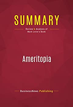 Summary  Ameritopia  Review and Analysis of Mark Levin s Book