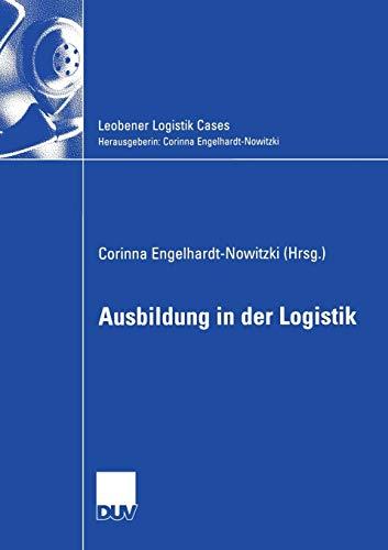 Ausbildung in der Logistik (Leobener Logistik Cases) (German Edition)