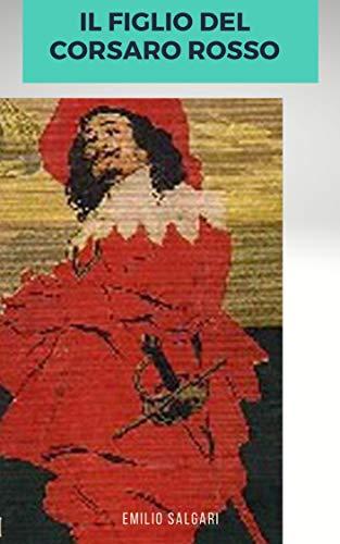 Il figlio del Corsaro Rosso (Illustrato)