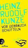 Heinz Rudolf Kunze: Vor Gebrauch schütteln