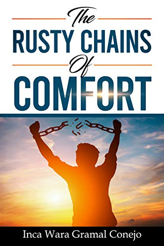 The Rusty Chains of Comfort: Break your destructive habits (English Edition)