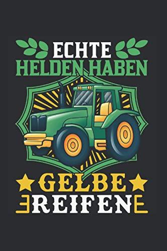 Traktor Notizbuch: Echte Helden haben Gelbe Reifen Traktor Landwirt / 6x9 Zoll / 120 karierte Seiten