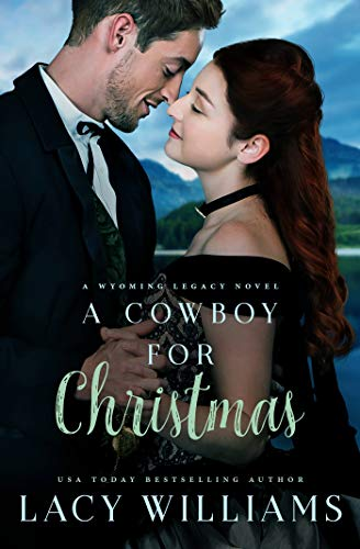 A Cowboy for Christmas: Wyoming Legacy (Wind River Hearts Book 9)