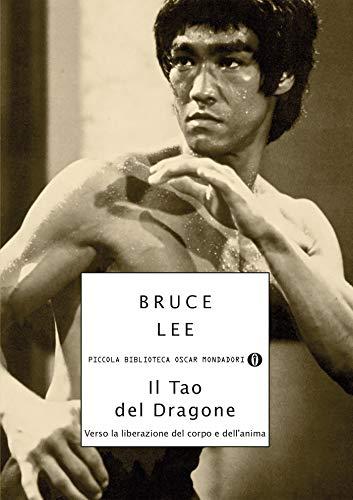 Il Tao del dragone: Verso la liberazione del corpo e dell'anima