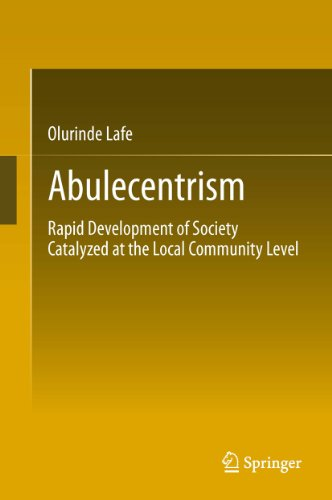 Abulecentrism: Rapid Development of Society Catalyzed at the Local Community Level
